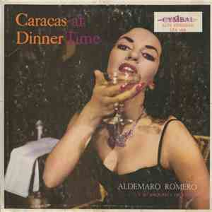 Aldemaro Romero And His Salon Orchestra - Caracas At Dinner Time download free