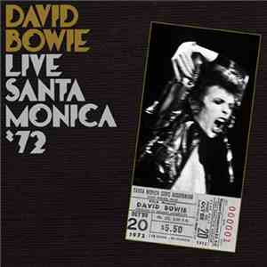 David Bowie - Live Santa Monica '72 download free