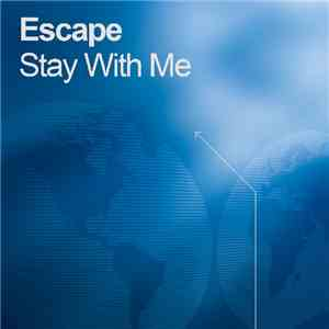 Escape  - Stay With Me download free