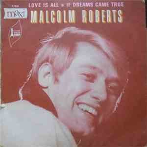 Malcolm Roberts - Love Is All / If Dreams Came True download free