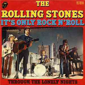 The Rolling Stones - It's Only Rock'n Roll / Through The Lonely Nights download free