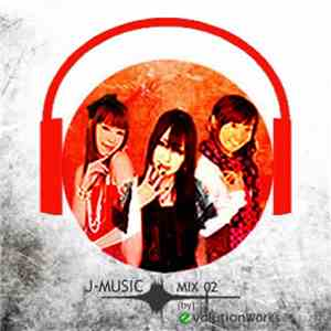 Various - J-Music Mix 02 (by) Evolution Works download free